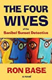 The Four Wives of the Sanibel Sunset Detective