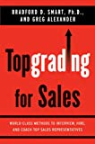 Topgrading for Sales, Bradford D. Smart and Greg Alexander, 1591842069