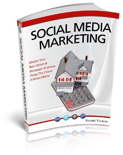 Download Social Media Marketing: Market Your Real Estate & Mortgage Business Using The Power of Social Media Pdf
