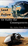 Lead, Follow, or Suffer the Consequences