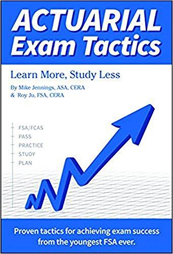 Actuarial Exam Tactics Learn More Study Less EBook