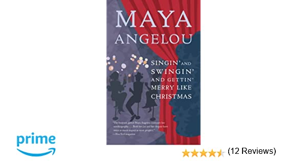 Singin' and Swingin' and Gettin' Merry Like Christmas: Maya ...