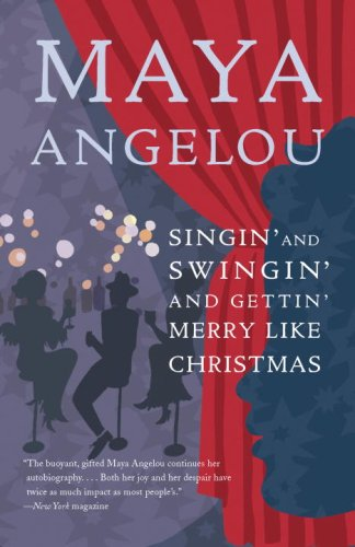 Singin' and Swingin' and Gettin' Merry Like Christmas - Book #3 of the Maya Angelou's Autobiography