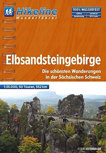 Wanderführer Elbsandsteingebirge: Die schönsten Wanderungen in der Sächsischen Schweiz 1:35.000, 50 Touren, 552 km (Hikeline /Wanderführer)