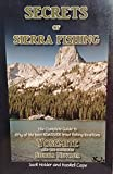 Search : Secrets of Sierra Fishing: Yosemite and the Southern Sierra Nevada. The Complete Guide to the Best Roadside Trout Fishing Locations