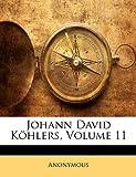 Johann David Köhlers, Volume 11, Anonymous, 1143767128