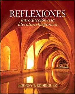 Book Reflexiones: IntroducciÛn a la literatura hisp·nica [2012] (Author) Rodney T. Rodriguez