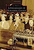 Lithuanians of Schuylkill County (Images of America)