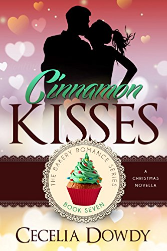 Cinnamon Kisses (The Bakery Romance Series Book 7)