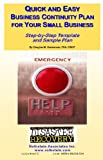 Quick and Easy Business Continuity Plan for Your Small Business : Step-by-Step Templates and Sample Plans on CD, Henderson, Douglas, 1931332533
