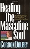 img - for Healing the Masculine Soul book / textbook / text book