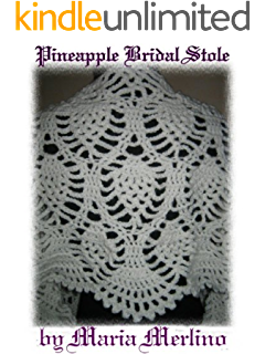 Crochet super size pineapple shawl pattern the crochet works of crochet pineapple bridal stole the crochet works of maria merlino book 4 dt1010fo