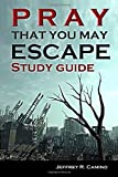 Pray That You May Escape Study Guide: An Eye-opening Look at the World Around You