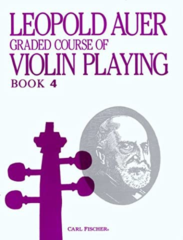 O1447 - Graded Course of Violin Playing - Bk. 4 (Auer Violin)