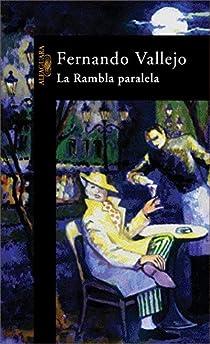 La Rambla paralela par Fernando Vallejo