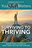 Your Shift Matters: Surviving to Thriving
