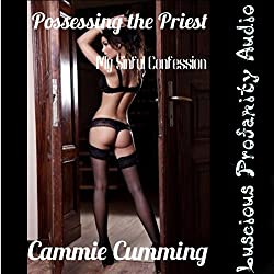 Possessing the Priest: My Sinful Confession