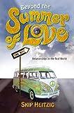 Beyond the Summer of Love, Skip Heitzig, 0882709283
