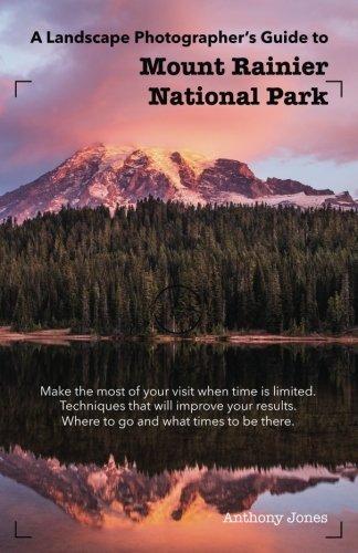 A Landscape Photographer's Guide to Mount Rainier National Park