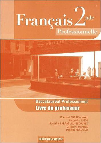 Télécharger en ligne Français 2e Bac Pro : Livre du professeur epub pdf