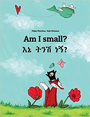 Am I small?: Ene tenese nane? Childrens Picture Book English-Amharic (Bilingual Edition)