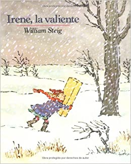 Irene, La Valiente/Brave Irene Mirasol/Libros Juveniles: Amazon.es: William Steig: Libros