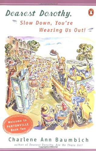 book cover of Dearest Dorothy, Slow Down, You\'re Wearing Us Out!