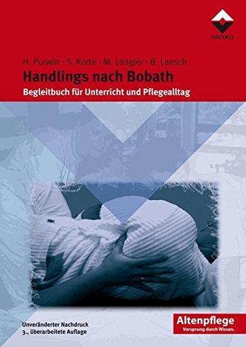 Handlings nach Bobath: Begleitbuch für Unterricht und Pflegealltag (Altenpflege)