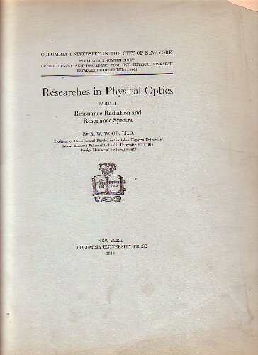 Researches in Physical Optics Part II Resonances Radiation and Resonance - Spectre Optic