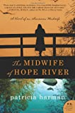 The Midwife of Hope River, Patricia Harman, 0062198890