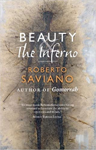 beauty and the inferno essays roberto saviano oonagh stranksy  beauty and the inferno essays 1st edition