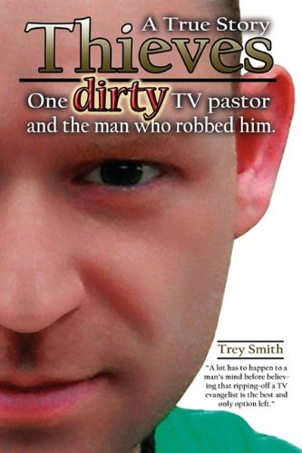 Thieves: One Dirty TV Pastor and the Man Who Robbed Him