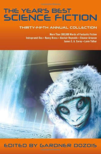 The Year's Best Science Fiction: Thirty-Fifth Annual Collection by St. Martin's Griffin