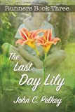 img - for The Last Day Lily (Runners) (Volume 3) book / textbook / text book