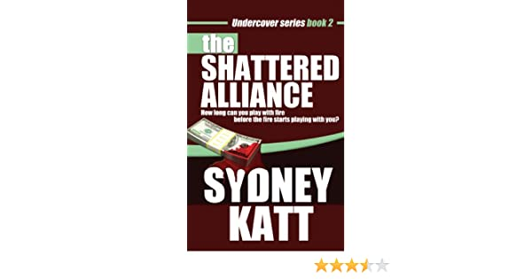 The Shattered Alliance Undercover Series Book 2 Kindle Edition