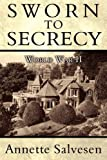 img - for Sworn to Secrecy: World War II by Annette Salvesen (2011-07-11) book / textbook / text book