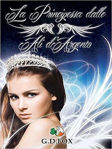 G. D. Fox - La Principessa dalle Ali d'Argento (2015)