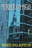 Murder on High, Robert Hall-Homstad, 0595358977