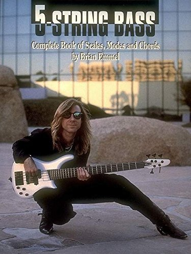 Five String Bass: Complete Book of Scales, Modes and Chords by Brian Emmel (6 String Bass Chords)