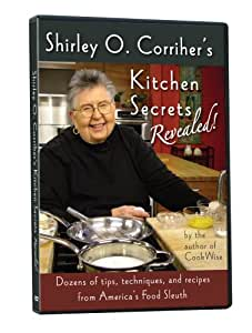 Shirley O. Corriher's Kitchen Secrets Revealed