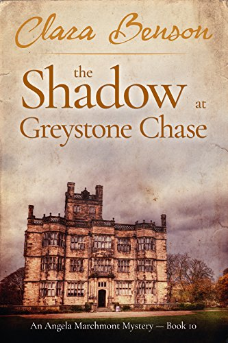 The Shadow at Greystone Chase (An Angela Marchmont Mystery Book 10) (Mount Shadow Quick)