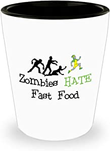 Zombie Shot Glass - Zombies Hate Fast Food - Hot-Cool Best Gift For Zombie Lover
