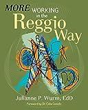 More Working in the Reggio Way by Julianne P. Wurm (2014-01-01) Paperback