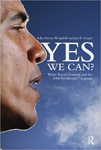 Yes We Can?: White Racial Framing and the 2008 Presidential Campaign