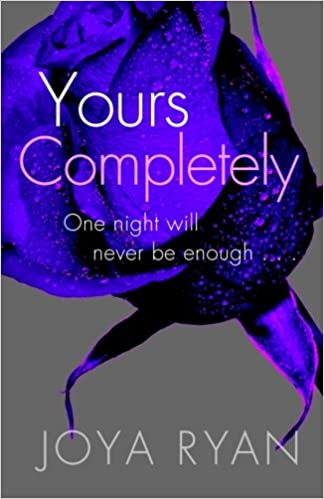 Yours Completely (The Reign Series) (Volume 2): Joya Ryan ...