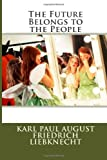 The Future Belongs to the People, Karl Paul Karl Paul August Friedrich Liebknecht, 1494446367