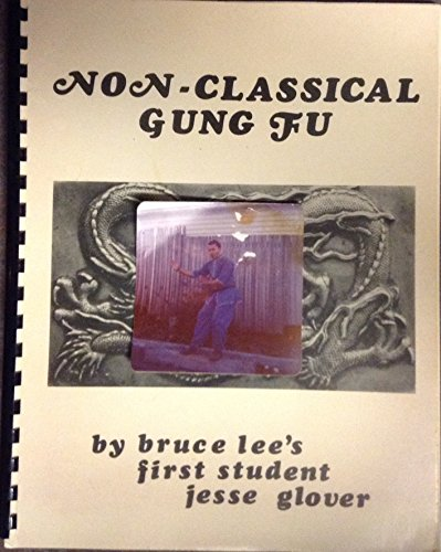 Non-Classcical Gung Fu By Bruce Lee's First Student Jesse Glover Pdf
