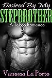 ROMANCE: STEPBROTHER ROMANCE: Desired By My Stepbrother (Older Man Younger Woman BBW Stepbrother Contemporary Romance) (New Adult Alpha Male BBW Romance)