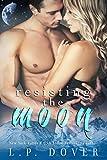 Resisting the Moon: A Royal Shifters Novel