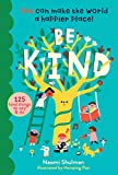 img - for Be Kind: You Can Make the World a Happier Place! 125 Kind Things to Say & Do book / textbook / text book